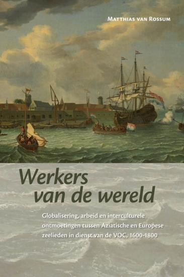 Recensie: Matthias van Rossum, Werkers van de Wereld
