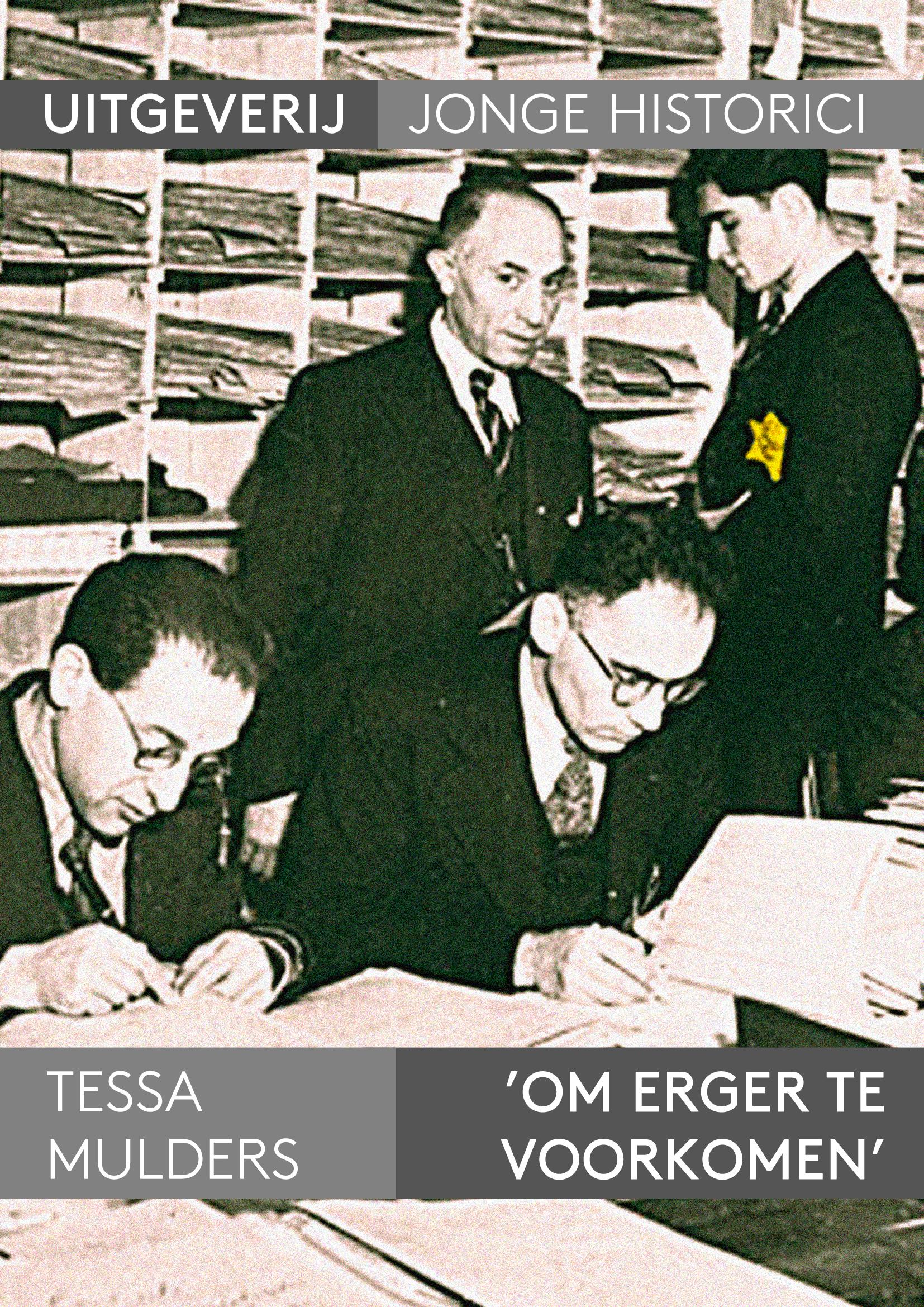 Longread: Tessa Mulders, De drang om te oordelen: De controverse rondom de Joodse Raad