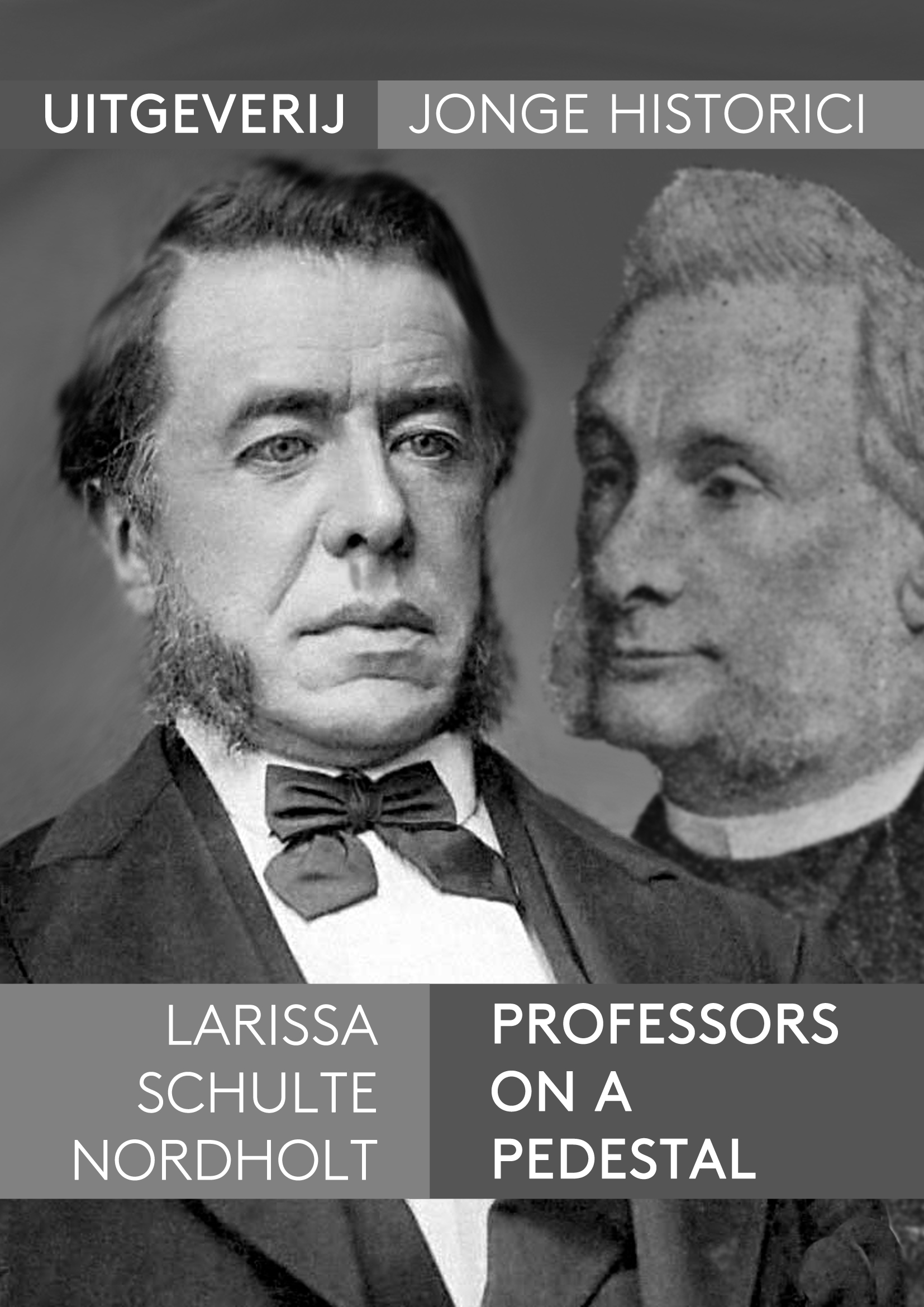 Larissa Schulte Nordholt, Professors on a pedestal. The perception of virtues in necrologies written about Robert Fruin and Johannes Gerardus Rijk Acquoy