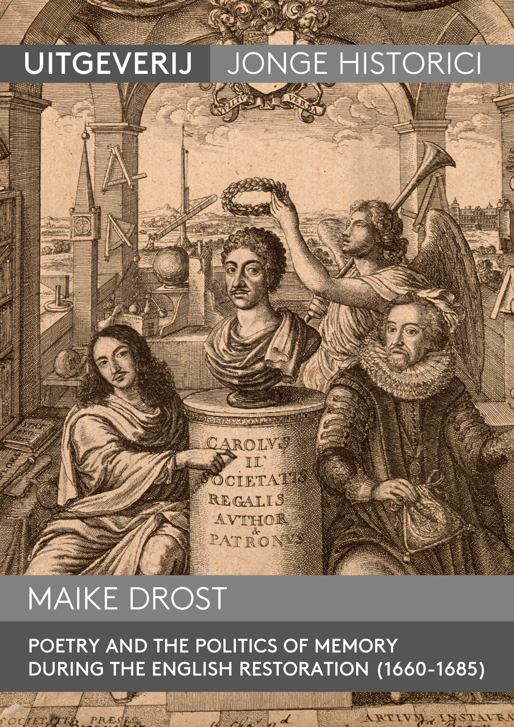 Maike Drost, Poetry and the politics of memory during the English Restoration (1660-1685)