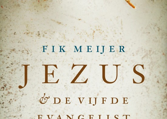Recensie: Fik Meijer – Jezus & de vijfde evangelist