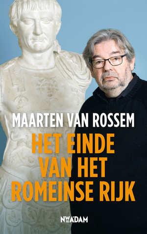 Recensie: Maarten van Rossem – Het einde van het Romeinse Rijk