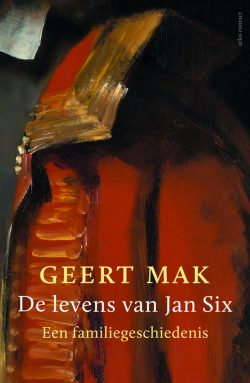 Recensie: Geert Mak – De levens van Jan Six
