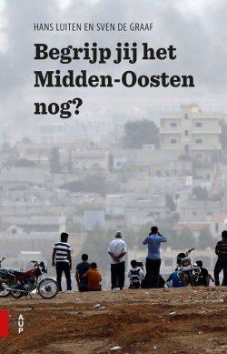 Recensie: Hans Luiten & Sven de Graaf – Begrijp jij het Midden-Oosten nog?