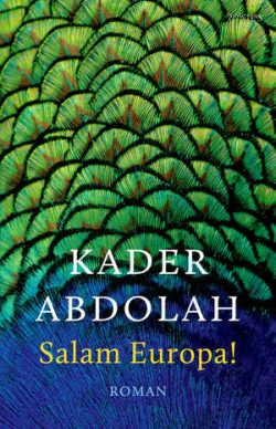 Recensie: Kader Abdolah – Salam Europa!
