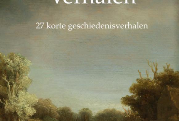 Recensie: Rik van der Vlugt (red.) – Historische Verhalen: 27 korte geschiedenisverhalen