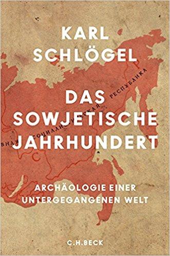 Recensie: Karl Schlögel – Das sowjetische Jahrhundert