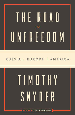 Recensie: Timothy Snyder – The Road to Unfreedom.