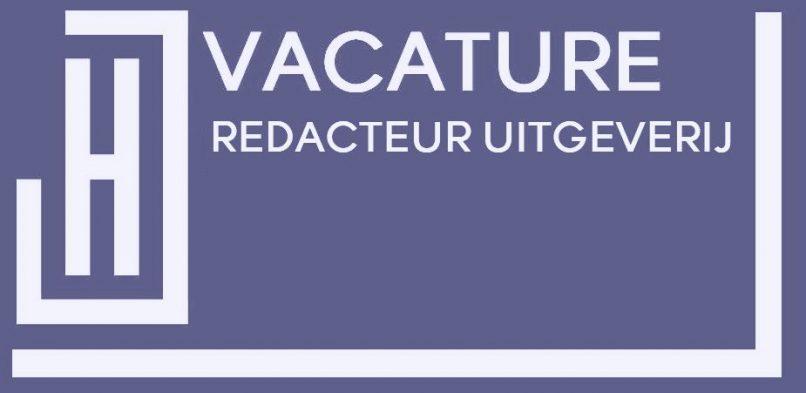 Vacature: redacteur Uitgeverij
