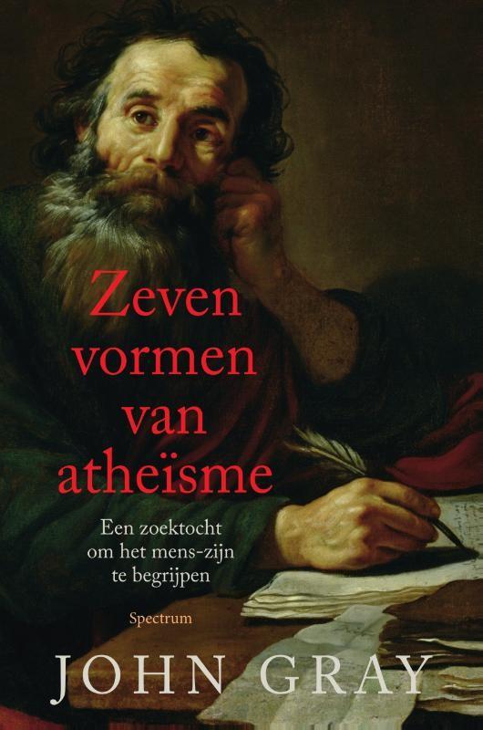Recensie: John Gray – Zeven vormen van het atheïsme