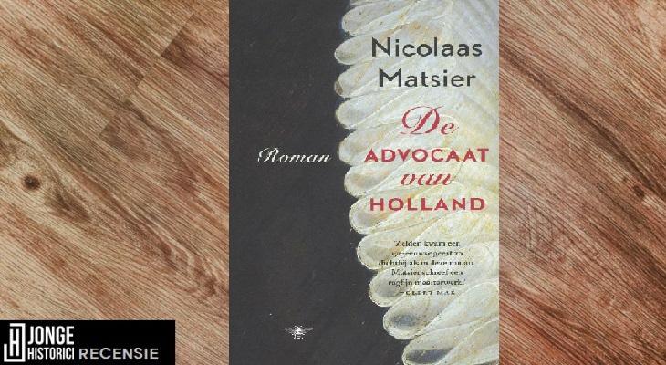 Recensie: Nicolaas Matsier – De advocaat van Holland