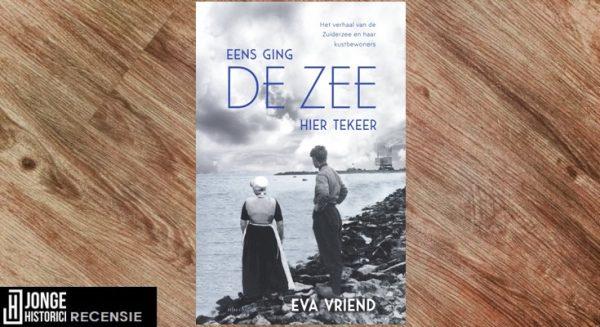 Recensie | Eva Vriend – Eens ging hier de zee tekeer
