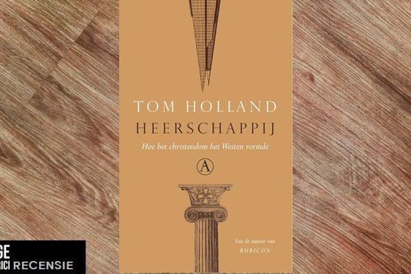 Recensie   Tom Holland – Heerschappij