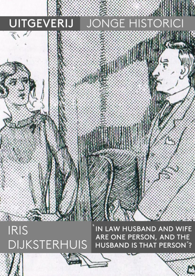 Iris Dijkstershuis, 'In law husband and wife are one person, and the husband is that person?'