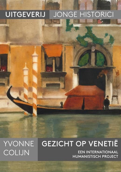Yvonne Colijn: Gezicht op Venetië. Een internationaal humanistisch project