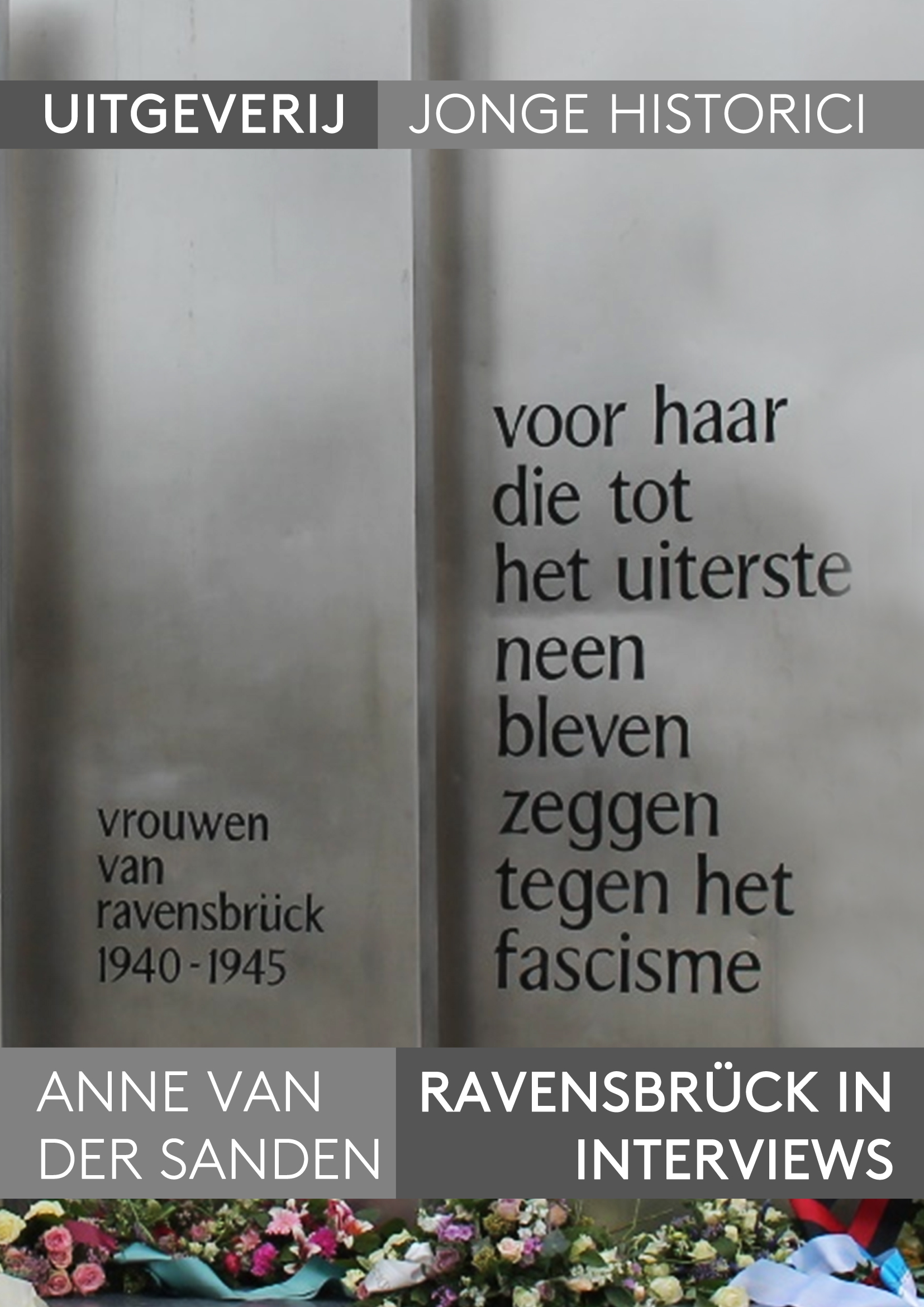 Anne van der Sanden, Ravensbrück in interviews. Beelden van concentratiekamp Ravensbrück tussen 1939 en 1945