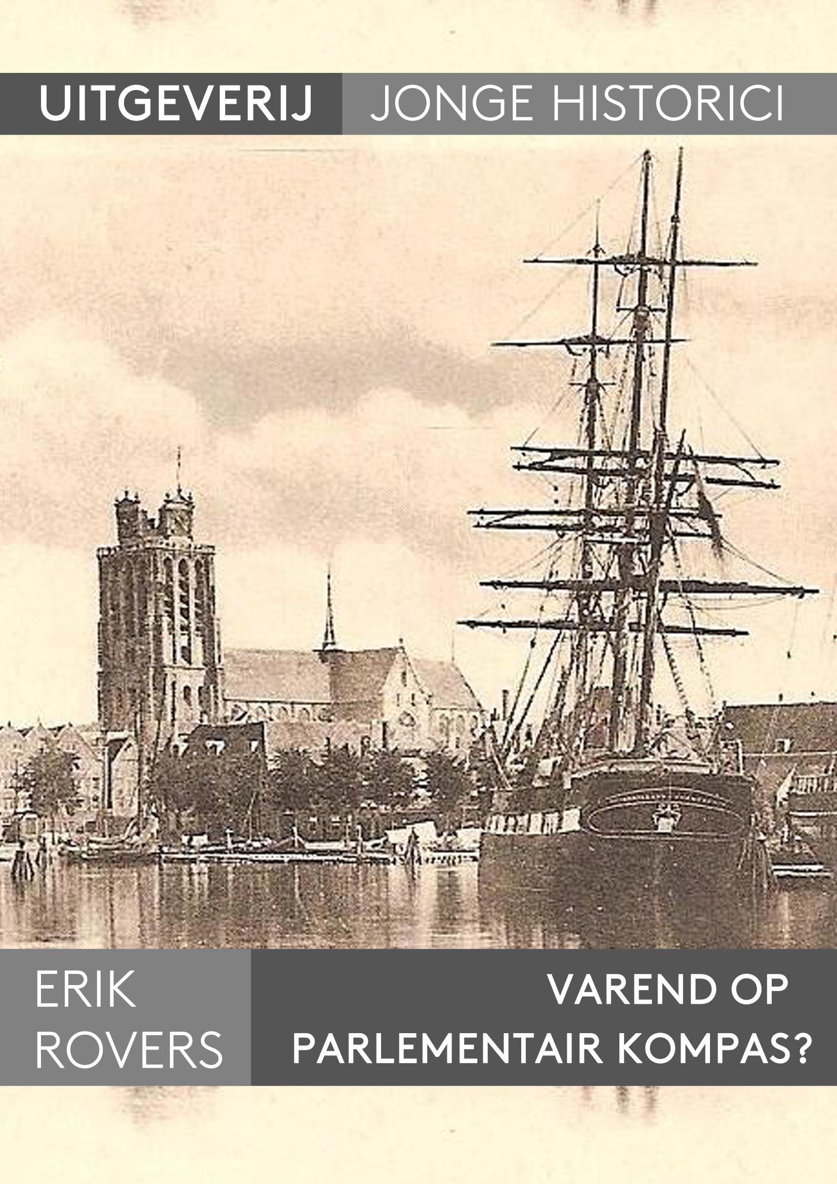 Erik Rovers, Varend op een politiek kompas? Een onderzoek naar de scheepvaartenquête in relatie tot maritiem Dordrecht (1850-1873)