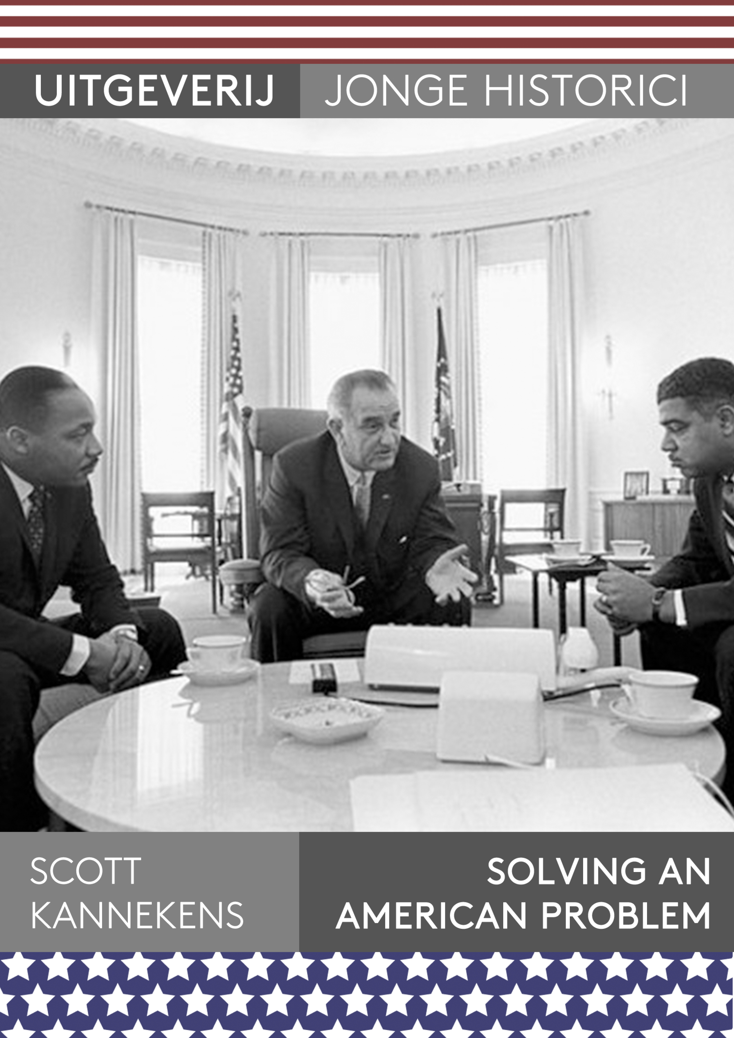 "Longread: Scott Kannekens, ""Solving an American problem."" President Johnson en de Civil Rights Movement"