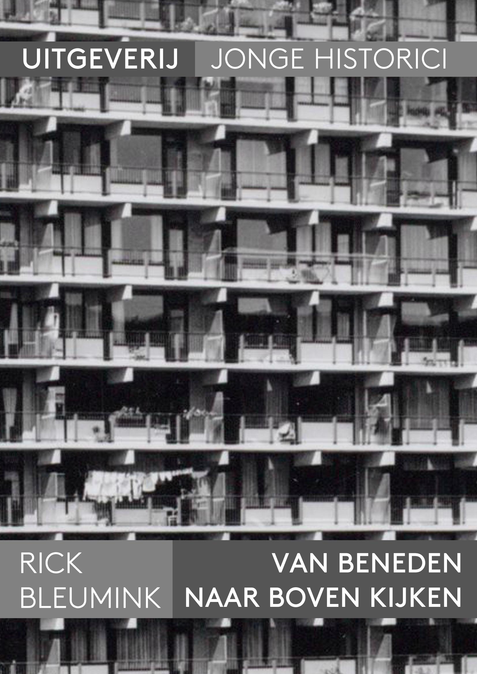 Rick Bleumink: Van beneden naar boven kijken. Onderzoek naar de beoordeling van oorspronkelijke bewoners en hun invloed op het resultaat van de Bijlmermeer in de jaren 1970 en 1980
