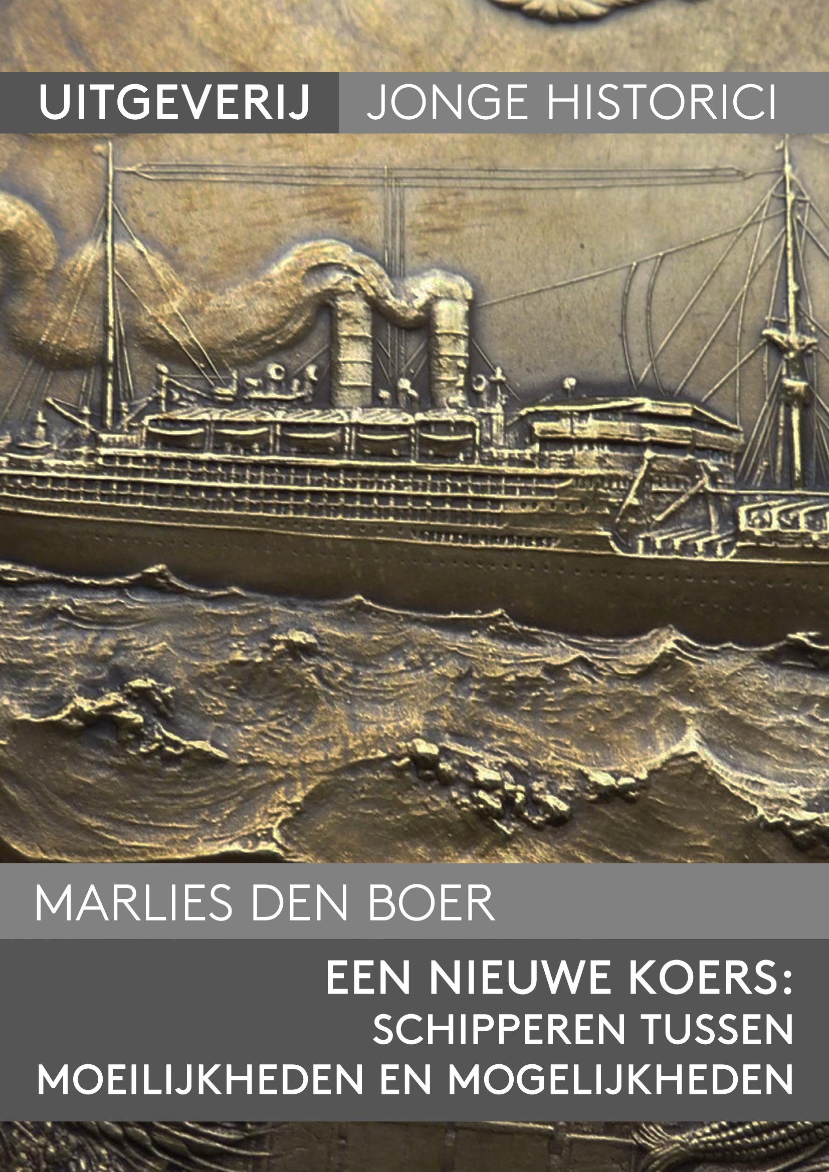 Marlies den Boer, Een nieuwe koers: schipperen tussen moeilijkheden en mogelijkheden. De Stoomvaart Maatschappij Nederland in de Eerste Wereldoorlog 1914-1918