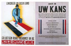 De particuliere mijnen, de Staatsmijnen en Nederlandse Staat maakten tot in de jaren zestig reclame in eigen land om arbeidskrachten te werven. Als vooruitzicht werden gedegen primaire en secundaire arbeidsvoorwaarden gesteld. De mijnwerkers waren lange tijd de best betaalde arbeiders van Nederland (bron: koelpiet.nl).