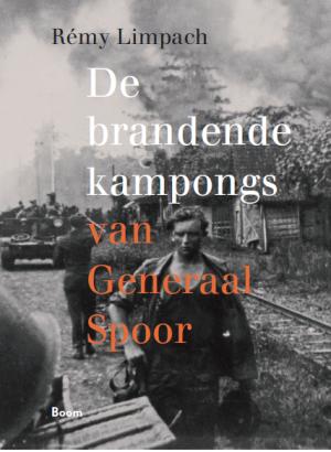 Recensie: Rémy Limpach – De brandende kampongs van Generaal Spoor