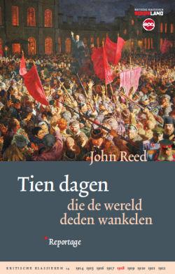 Recensie: John Reed – Tien dagen die de wereld deden wankelen