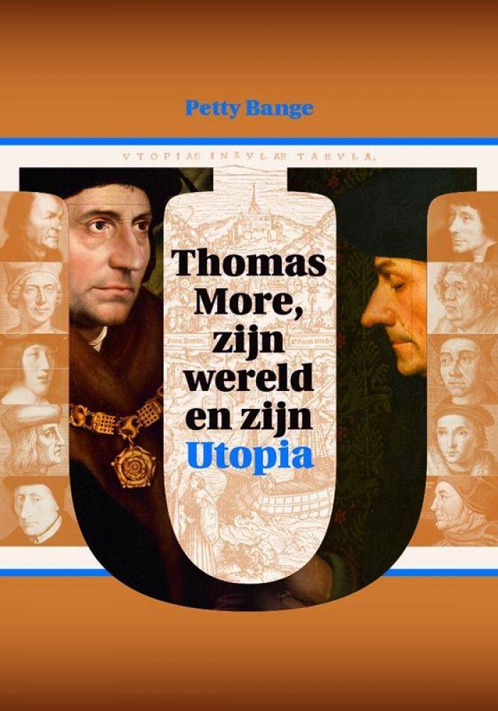 Recensie: Petty Bange – Thomas More, zijn Wereld en zijn Utopia