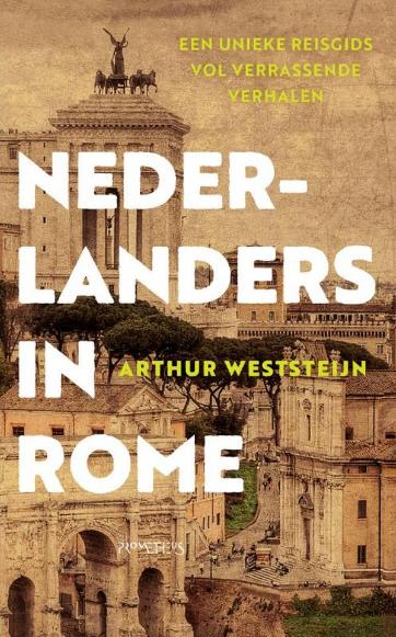 Recensie: Arthur Weststeijn – Nederlanders in Rome