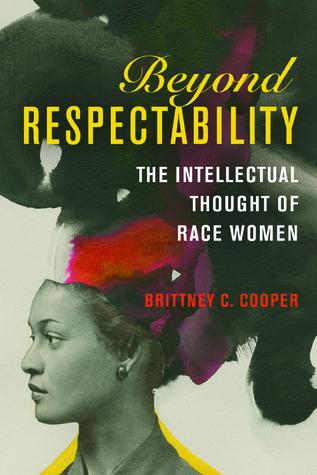 Recensie: Brittney Cooper – Beyond Respectability