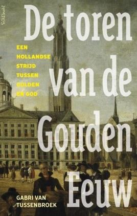 Recensie: Gabri van Tussenbroek – De toren van de Gouden Eeuw