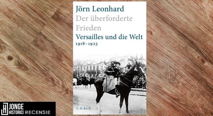 Recensie: Jörn Leonhard – Der überforderte Frieden