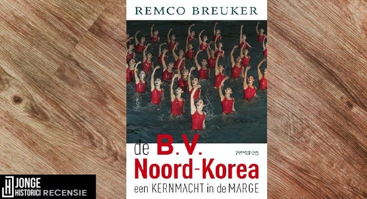 Recensie: Remco Breuker – De B.V. Noord-Korea