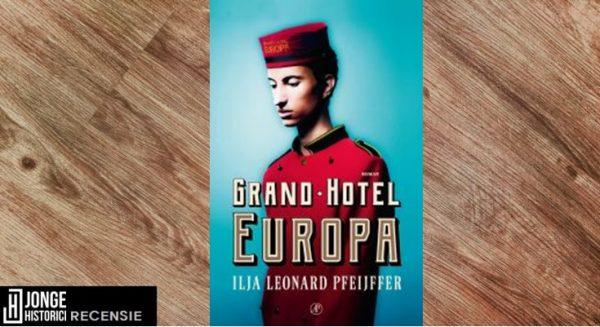 Recensie | Ilja Leonard Pfeijffer – Grand Hotel Europa