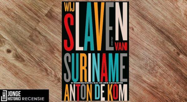 Recensie | Anton de Kom – Wij slaven van Suriname