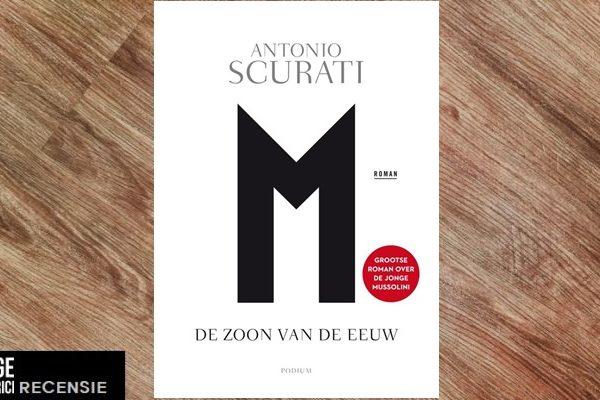 Recensie | Antonio Scurati – M – De zoon van de eeuw