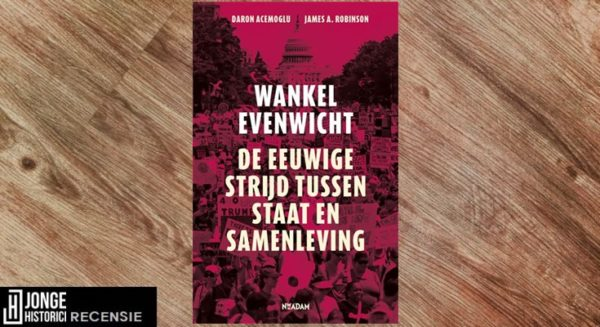 Recensie | Daron Acemoglu & James A. Robinson – Wankel Evenwicht