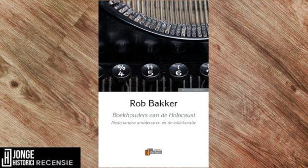Recensie | Rob Bakker – Boekhouders van de Holocaust