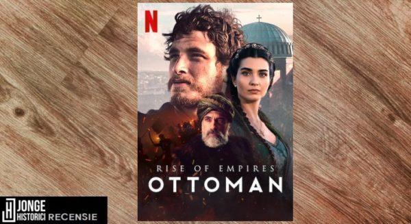 Recensie | Netflix – Rise of Empires: Ottoman