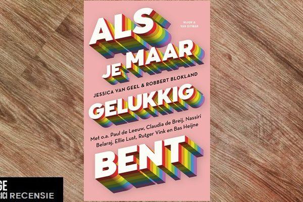 Recensie   Jessica van Geel & Robbert Blokland – Als je maar gelukkig bent