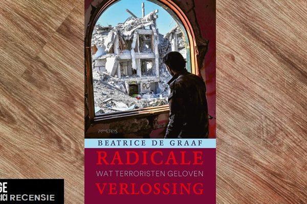 Recensie | Beatrice de Graaf – Radicale verlossing