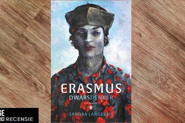 Recensie | Sandra Langereis – Erasmus, dwarsdenker